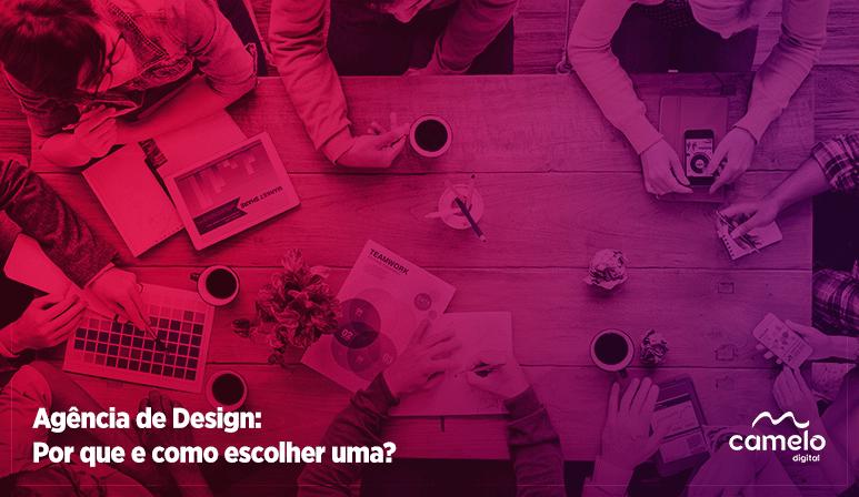 Agência de Design: Por que e como escolher uma?