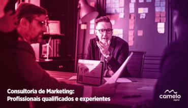 Consultoria de Marketing: Conte com a experiência de profissionais qualificados