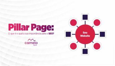Pillar Page: Tudo o que você precisa saber sobre essa estratégia de SEO