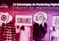 22 Estratégias de Marketing Digital Simples de Implementar
