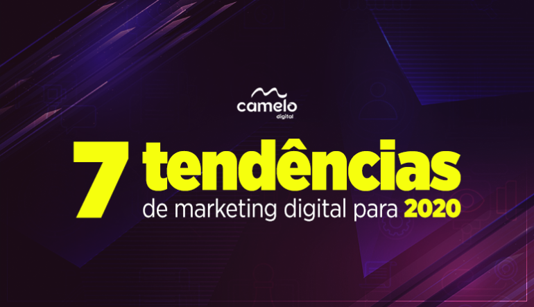 7 tendências de marketing digital para 2020