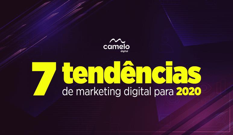 7 tendências de marketing digital para 2020