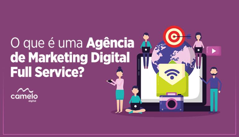 O que é uma agência de marketing digital full service?