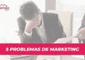 5 problemas no marketing digital da sua empresa que podem estar custando suas vendas