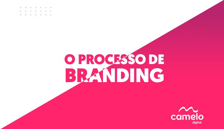 Branding: Tudo o que você precisa saber sobre o assunto