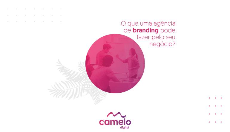 O que uma agência de branding pode fazer pelo seu negócio?