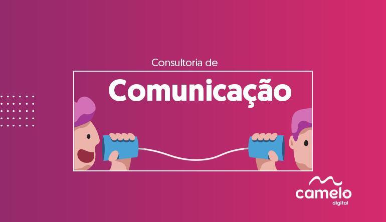 Consultoria de comunicação: O que é, como funciona e quais os benefícios de contratar?