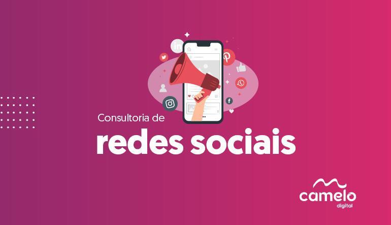 Consultoria de redes sociais: O que é, como funciona e quais os benefícios de contratar?