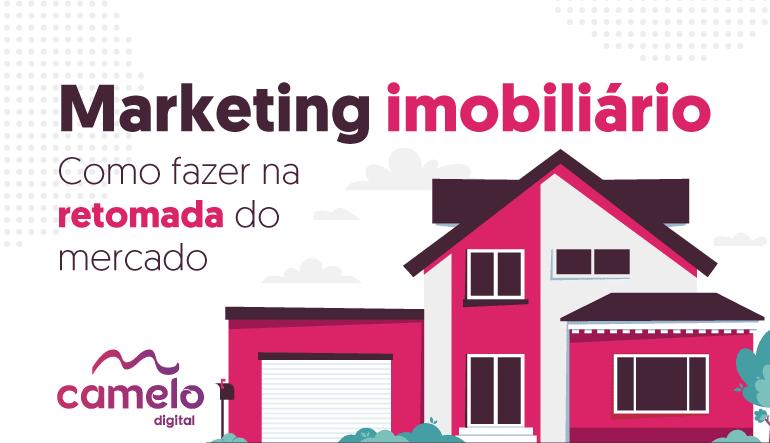 Marketing Imobiliário: como fazer na retomada do mercado