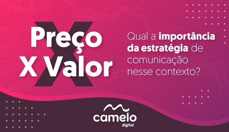 Preço x Valor: Qual a importância da estratégia de comunicação nesse contexto?